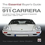 Adrian Streather Porsche 911 Carrera 3.2: Coupé, Targa, Cabriolet & Speedster: model years 1984 to 1989 (Essential Buyer's Guide Series)