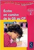 Ecrire en cursive de la Grande Section au CP (French Edition)