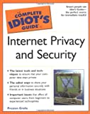 The Complete Idiots Guide to Internet Privacy and Security
