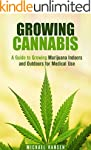 Growing Cannabis: A Guide to Growing...