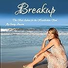 Breakup: The Best Advice for the Heartbroken Soul Hörbuch von Cammy Dawson Gesprochen von: Kelly McGee