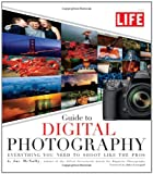 img - for LIFE Guide to Digital Photography: Everything You Need to Shoot Like the Pros book / textbook / text book