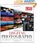 LIFE Guide to Digital Photography: Ev...