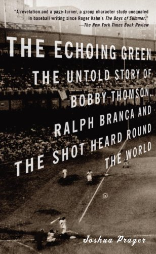 The Echoing Green: The Untold Story Of Bobby Thomson, Ralph Branca And The Shot Heard Round The World front-1072268