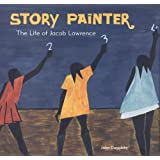 Story Painter: The Life of Jacob Lawrence