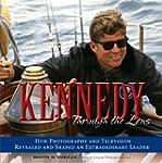 Kennedy Through the Lens: How Photogr...
