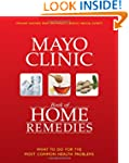 The Mayo Clinic Book of Home Remedies...