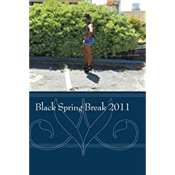 Black Spring Break 2011