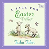 Tale For Easter (Turtleback School & Library Binding Edition) (Tasha Tudor Collection) (0613880668) by Tudor, Tasha