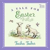 Tale For Easter (Turtleback School & Library Binding Edition) (Tasha Tudor Collection) (0613880668) by Tudor, Tasha