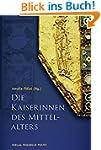Die Kaiserinnen des Mittelalters (Bio...