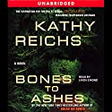 Bones to Ashes Audiobook by Kathy Reichs Narrated by Linda Emond