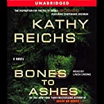 Bones to Ashes | Kathy Reichs