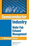img - for Semiconductor Industry: Wafer Fab Exhaust Management book / textbook / text book