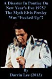 A Disaster In Pontiac On New Year's Eve 1975? Investigating The Allegation Elvis Presley Was
