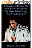 """A Disaster In Pontiac On New Year's Eve 1975? Investigating The Allegation Elvis Presley Was """"Fucked-Up"""" On Stage"""