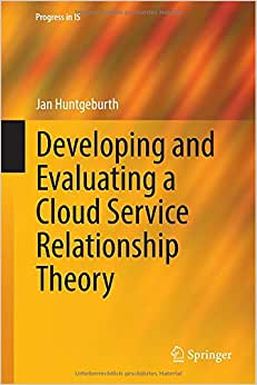Download book Developing and Evaluating a Cloud Service Relationship Theory (Progress in IS)