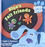 Blue's Felt Friends (Blue's Clues) (0689819102) by Santomero, Angela C.
