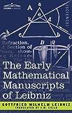The Early Mathematical Manuscripts of Leibniz by Gottfried Wilhelm LeibnizJ. M. Child