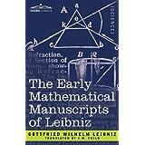 The Early Mathematical Manuscripts of Leibniz ~ Freiherr von Gottfried...