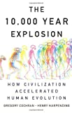 img - for The 10,000 Year Explosion: How Civilization Accelerated Human Evolution by Cochran, Gregory, Harpending, Henry (2009) Hardcover book / textbook / text book