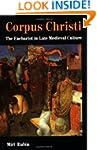 Corpus Christi: The Eucharist in Late...
