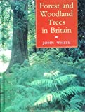 Forest and Woodland Trees in Britain (0198548834) by White, John