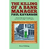 Killing of a Bank Manager, Theby Paul Kavanagh