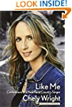 Like Me: Confessions of a Heartland C...