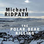 The Polar Bear Killing | Michael Ridpath