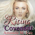 Rising Covenant: Living Covenant Trilogy, Book 1 Audiobook by Amanda M. Lee Narrated by Erin deWard