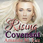Rising Covenant: Living Covenant Trilogy, Book 1 | Amanda M. Lee