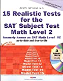 15 Realistic Tests for the SAT Subject Test Math, Level 2