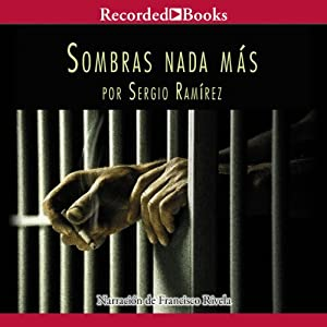 Sombras Nada Mas [Nothing but Shadows] Audiobook