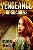 Vengeance Of Shadows (The Baiulus Series Book 1) by Darren Lewis