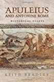 Apuleius and Antonine Rome: Historical Essays (Phoenix Supplementary Volumes) (1442644206) by Bradley, Keith
