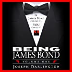 Being James Bond: Volume One: Pocket Edition | Joseph Darlington