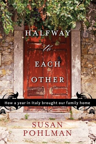 Image for Halfway to Each Other: How a Year in Italy Brought Our Family Home