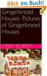 Gingerbread Houses: Pictures of Ginge...
