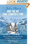 John Muir and the Ice That Started a...