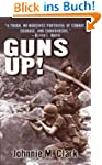 Guns Up!: A Firsthand Account of the...