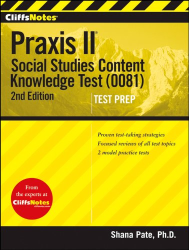 Cliffsnotes Praxis Ii: Social Studies Content Knowledge (0081), 2Nd Edition