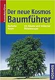 Der neue Kosmos Baumführer. 370 Bäume und Sträucher Mitteleuropas