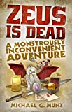 Zeus Is Dead: A Monstrously Inconvenient Adventure