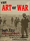 img - for The Art of War (Illustrated) - Also Includes - Unabridged Version with Notes PLUS The Prince by Nicolo Machiavelli, On War (vol. 1) by Carl von Clausewitz & Arthashastra by Kautilya book / textbook / text book