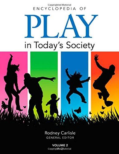 Encyclopedia of Play in Today's Society: A Social History