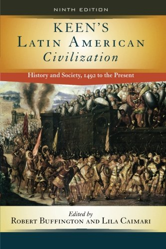 Keen's Latin American Civilization: History and Society,...