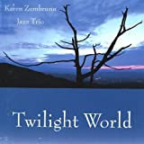 Twilight World by Zumbrunn, Karen Jazz Trio (2012-09-26) 【並行輸入品】