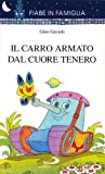 img - for Il carro armato dal cuore tenero book / textbook / text book