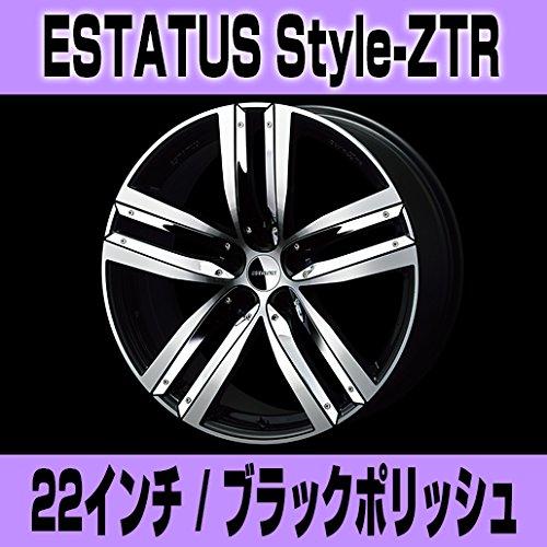 足下のドレスアップに最適!ESTATUS Style-ZTR(エステイタス スタイルZTR)22インチ-8.5J インセット43・5H/114.3「ブラックポリッシュ」1台分/4本 アルミホイール wheel